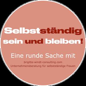 Selbstständig sein und bleiben! Eine runde Sache mit brigitte windt consulting Berlin